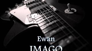 IMAGO - Ewan [HQ AUDIO]