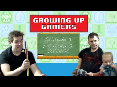 Growing Up Gamers - WCW/nWo Revenge - Season 1 Episode 3