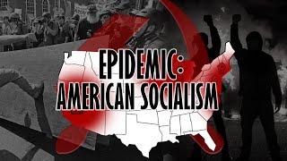 EPIDEMIC: AMERICAN SOCIALISM (Full Special)