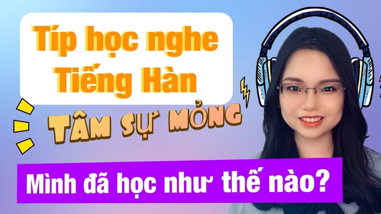[Bí quyết học tiếng Hàn] TIPS LUYỆN NGHE TIẾNG HÀN- Học mãi mà không nghe hiểu người Hàn nói?
