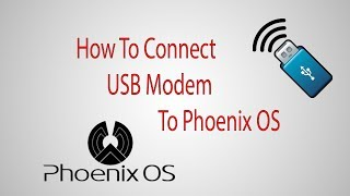 how To Connect USB Modem/Dongle To PhoenixOS