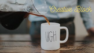 3 Ways To Get Out Of Your Creative Block