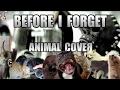 Slipknot Before I Forget Animal Cover