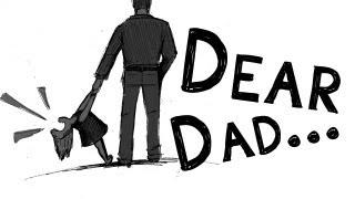 """""""Dear Dad...""""  A Father"""