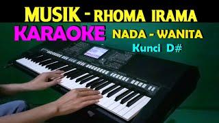 MUSIK - Rhoma Irama   KARAOKE Nada Wanita, HD
