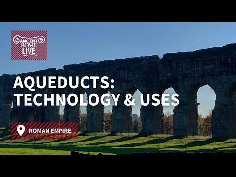 Aqueducts: Technology and Uses