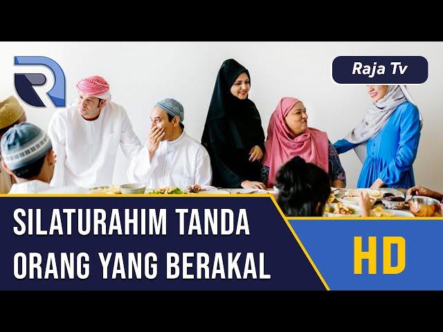 Silaturahim - Tanda Orang Berakal - Ustad Abdul Halim