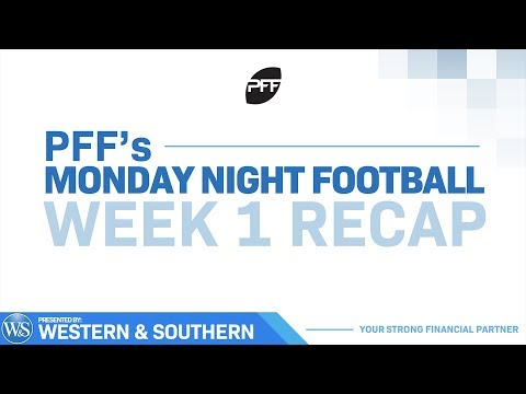 PFF Monday Night Football Recap: Week 1   PFF