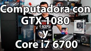 Computadora con GTX 1080 y core i7 6700 | Ensamble para Gamers con lo nuevo del mercado | Proto HW