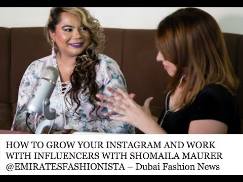 HOW TO GROW YOUR INSTAGRAM AND WORK WITH INFLUENCERS | SHOMAILA MAURER EmiratesFashionista