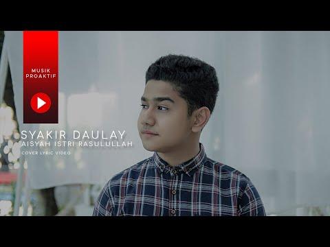 syakir-daulay---aisyah-istri-rasulullah-(cover-lyric-video)