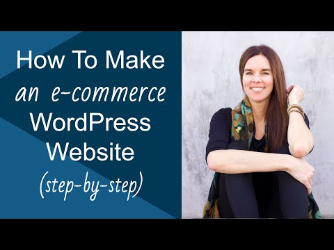 How To Make A WordPress Website With E-Commerce