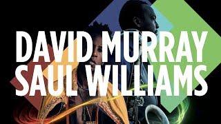 David Murray x Saul Williams Live