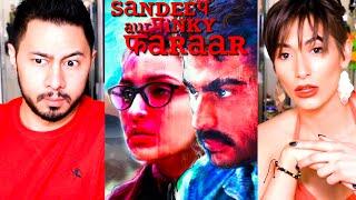 SANDEEP AUR PINKY FARAAR   Arjun Kapoor   Parineeti Chopra   Trailer Reaction   Jaby Koay