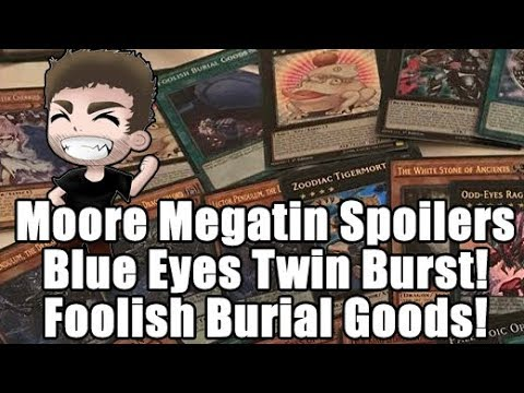 """Moore"" Megatin Spoilers! Blue-Eyes Twin Burst Dragon, Foolish Burial Goods, White Stone of Ancients"