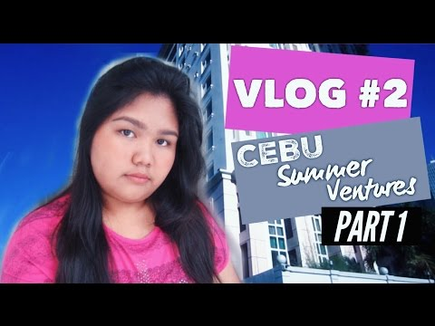 [VLOG #2] Cebu Summer Ventures Part 1 | Marie Besinga