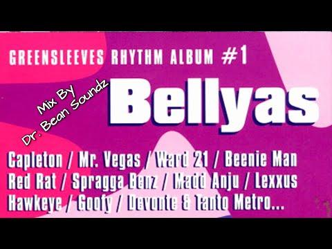 Bellyas Riddim Mix  (Dr. Bean Soundz)[2000 Ward 21]