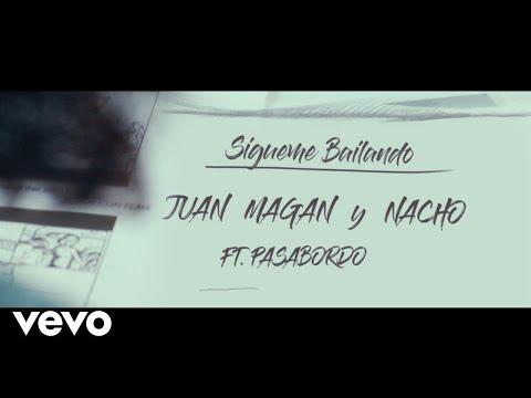 Juan Magan, Nacho - Sígueme Bailando ft. Pasabordo