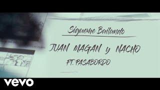 Смотреть клип Juan Magan, Nacho - Sígueme Bailando Ft. Pasabordo