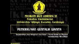 Pemeriksaan Genitalia Wanita (Female Genitalia Examination) FK UWKS