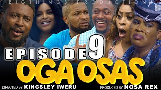"OGA OSAS Episode 9 / Nosa Rex 2021 Movie... ""OGA OSAS""   Showing Every Saturday, 10am"