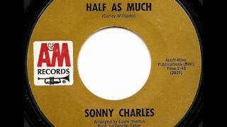 SONNY CHARLES - HALF AS MUCH (A&M)