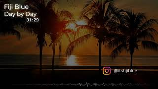 Day by Day - Fiji Blue (Music for Content Creators)