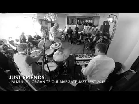 Just Friends - Jim Mullen Organ Trio