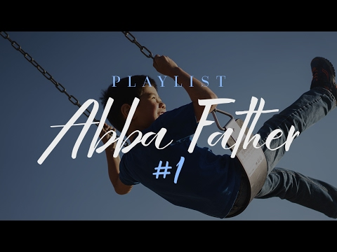 Playlist Abba Father #1