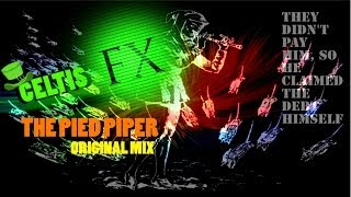 CeltisFX - The Pied Piper (ORIGINAL MIX) /Minimal-Techno Music (FREE DOWNLOAD!)