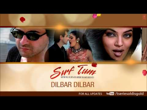 Dilbar Dilbar Full Song (Audio) | Sirf Tum...