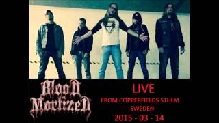 BLOOD MORTIZED LIVE - UNLEASHING THE HOUNDS LIVE MARS 2015