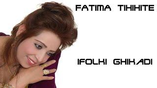 Fatima Tihihit  -  tamazight, souss