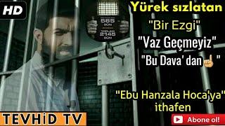 "Gambar cover Bu Neşid Sizi Ağlatacak. ""Vaz Geçmeyiz Bu Dava'dan""  | Ebu Hanzala Hoca'ya ithafen./ Tevhid Tv"