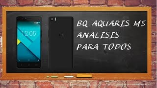 bQ AQUARIS M5 - ANALISIS PARA TODOS - REVIEW FOR ALL