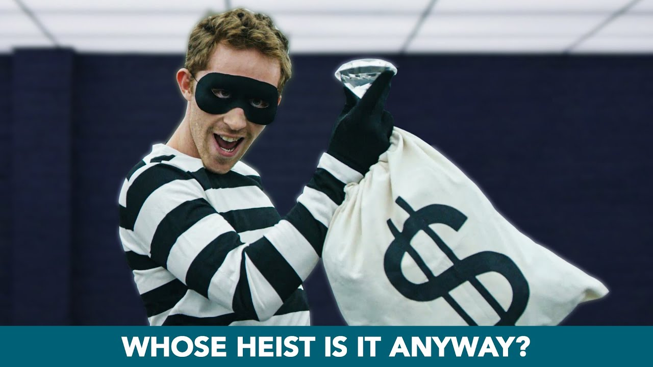 Whose Heist Is It Anyway?