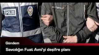 Savcılığın Fuat Avni'yi deşifre planı