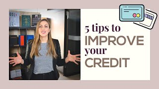 5 tips to IMPROVE your CREDIT!