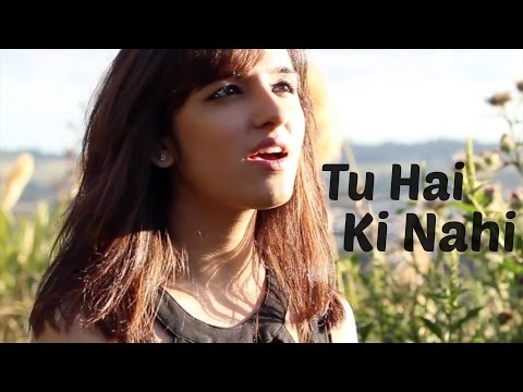 Tu Hai Ki Nahi - Roy | Female Cover by...