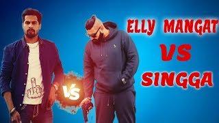 ELLY MANGAT vs SINGGA fight | Punjabi Singer fight update | Royal Addiction