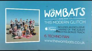 06 Techno Fan - The Wombats Album Preview