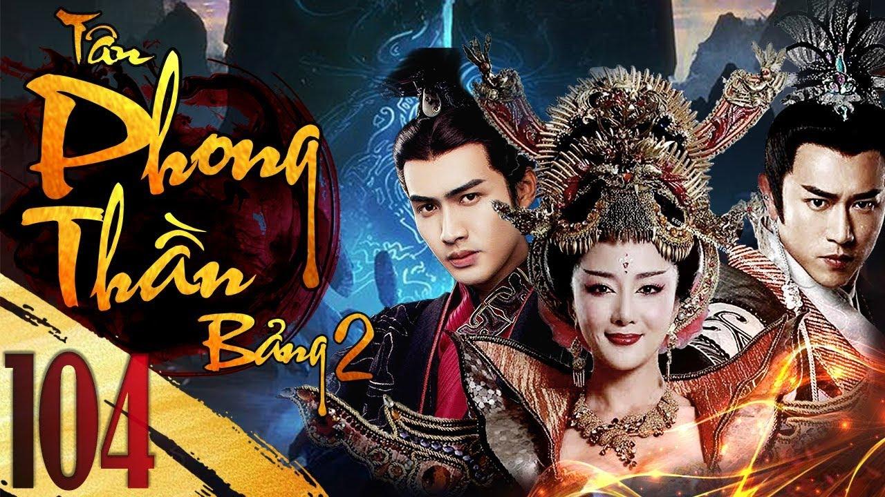 Phần 2   Tân Bảng Phong Thần – Tập 104   Full HD   iPhim