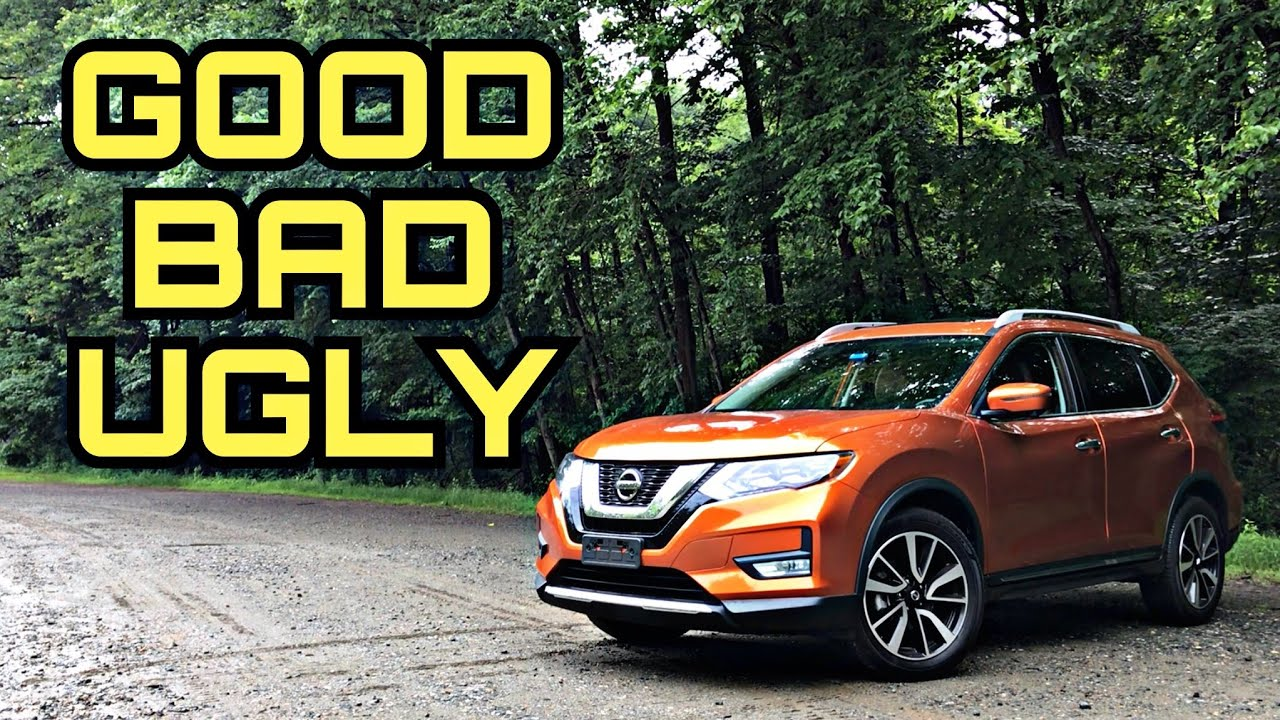 2018 Nissan Rogue Review The Good Bad Ugly