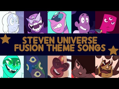 Steven Universe ★ Fusions' Themes