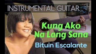 Bituin Escalante - Kung Ako Na Lang Sana instrumental guitar karaoke version cover with lyrics