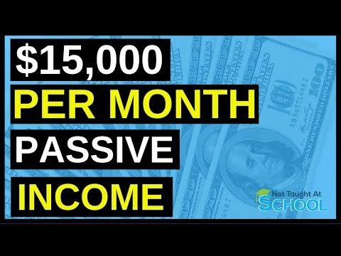 Passive Income: How I Make $15,000 Per Month - 5 Ways