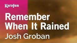 Karaoke Remember When It Rained - Josh Groban *