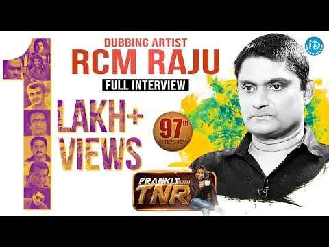 Dubbing Artist RCM Raju Full Interview || Frankly With TNR #97 || Taking Movies With iDream