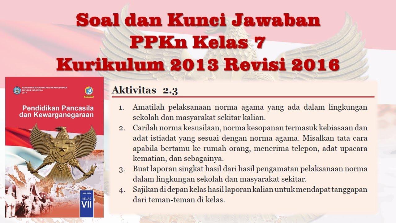 Soal Dan Kunci Jawaban Ppkn Kelas 7 Kurikulum 2013 Aktivitas 2 3 Bab 2 Norma Dan Keadilan Youtube
