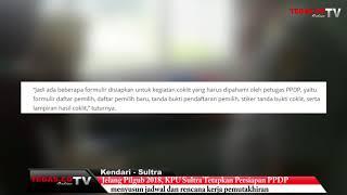 Video, Jelang Pilgub 2018, KPU Sultra Tetapkan Persiapan PPDP